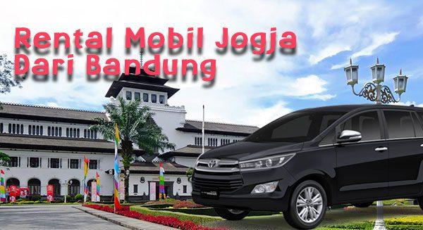 rental-mobil-jogja-dari-bandung Rental Sewa Mobil Jogja Dari Bandung | Murah dan Terjangkau