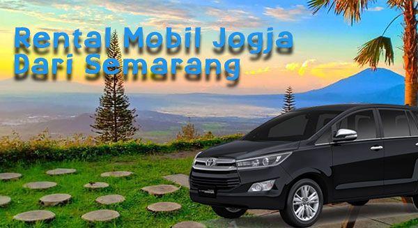 Rental Mobil Jogja Dari Semarang