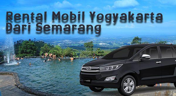 Sewa Mobil Yogyakarta Dari Semarang
