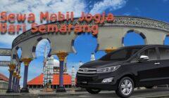 Sewa Mobil Jogja Dari Semarang